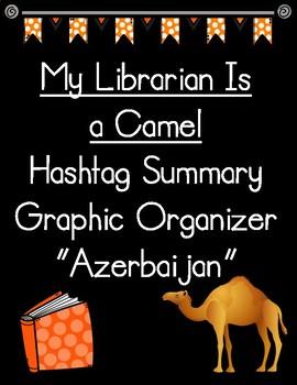 My Librarian Is a Camel Hashtag Summary of Azerbaijan Graphic Organizer