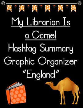 My Librarian Is a Camel Hashtag Summary of England Graphic Organizer