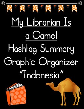 My Librarian Is a Camel Hashtag Summary of Indonesia Graphic Organizer