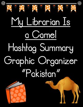 My Librarian Is a Camel Hashtag Summary of Pakistan Graphic Organizer
