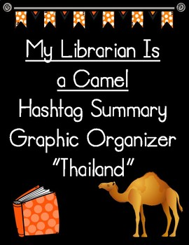 My Librarian Is a Camel Hashtag Summary of Thailand Graphic Organizer