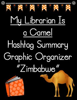 My Librarian Is a Camel Hashtag Summary of Zimbabwe Graphic Organizer