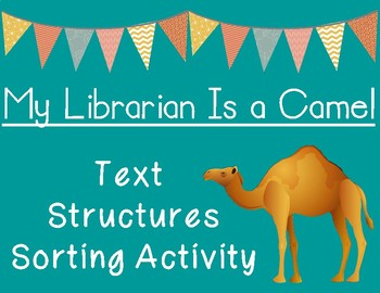 My Librarian Is a Camel Text Structures Sorting Activity