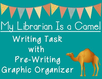 My Librarian Is a Camel Writing Task with Pre-Writing Graphic Organizer