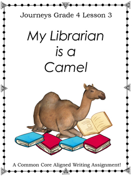 My Librarian is a Camel--Writing Prompt-Journeys Grade 4-Lesson 3