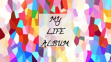 My Life Album - Music Getting to Know You Project