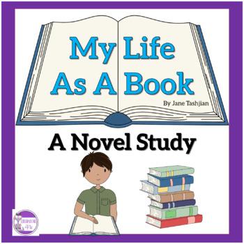 My Life As A Book  Novel Study  by Janet Tashjian