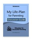 My Life-Plan for Parenting - Discussion Guide
