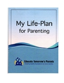 My Life-Plan for Parenting - Student Workbook