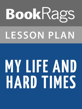 My Life and Hard Times Lesson Plans