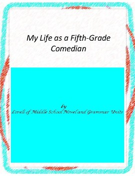 My Life as a Fifth-Grade Comedian With Literary and Grammar Activities