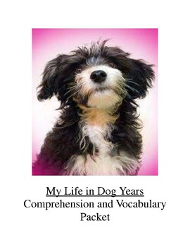 My Life in Dog Years Comprehension and Vocabulary Packet