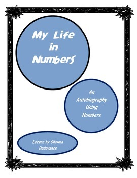 My Life in Numbers ~ An Autobiography Using Numbers