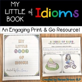 Idioms: An Engaging Print & Go Resource!