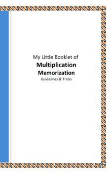 My Little Booklet of Multiplication Memorization Guidelines & Tricks