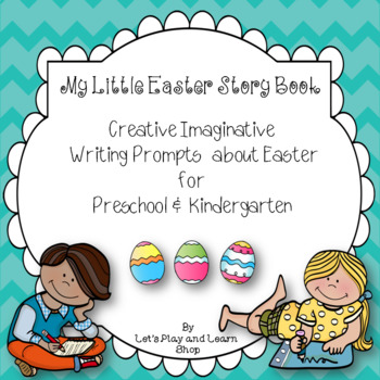 My Little Easter Story Book - Creative Imaginative Writing Prompts (Preschool)