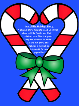 My Little Holiday Story - a phrasal template (Mad Lib style)
