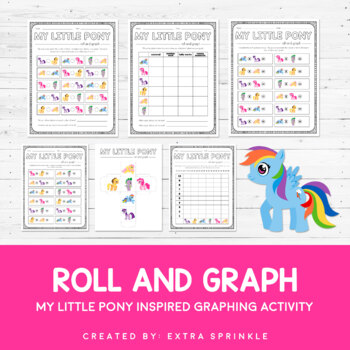 My Little Pony Inspired Roll and Graph Activity and Data Sheets