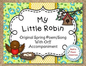 My Little Robin - Original Spring Poem/Song with Orff Accompaniment