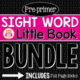 Pre-Primer Sight Word Little Book BUNDLE: Sight Word Emergent Readers