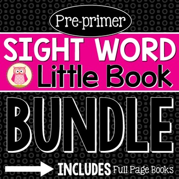 Pre-Primer Sight Word Little Book BUNDLE: Sight Word Emergent Readers