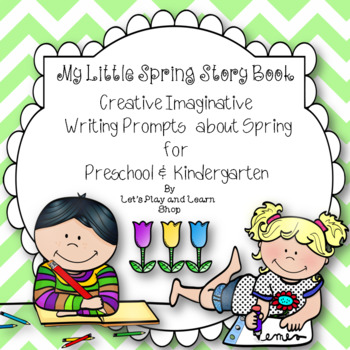 My Little Spring Story Book - Creative Imaginative Writing Prompts (Preschool)