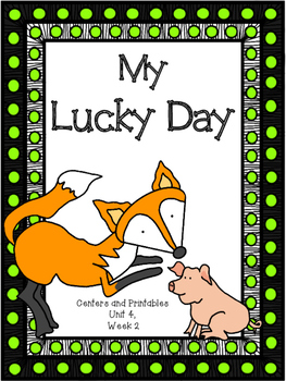 My Lucky Day, Kindergarten, Centers and Printables, Unit 4, Week 2