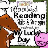 Reading Skills and Strategies inspired by My Lucky Day
