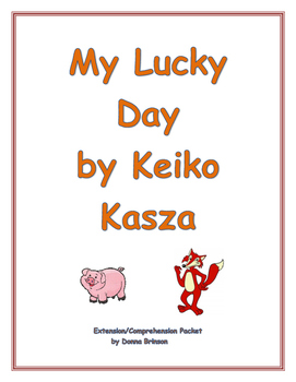 My Lucky Day by Keiko Kasza (Trickster Tale) Extension/Com
