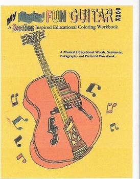My Magical Fun Guitar Book. A Beatles Inspired Educational, Coloring Workbook.