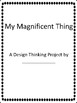 My Magnificent Thing- A Design Thinking Project