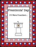 Presidents' Day,  If I Were President...Activity