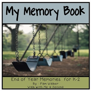 End of Year Activities-My Memory Book for K, 1st, or 2nd Grade