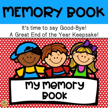 End of the Year - My Memory Book - A wonderful keepsake to end the year!