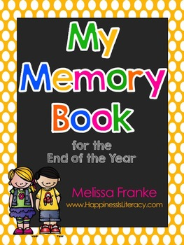 My Memory Book for the End of the Year: Primary Grades