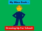 My Mime Book 2 - Dressing up for School