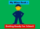 My Mime Book 3 - Getting ready for School