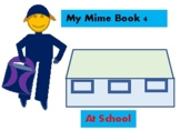 My Mime Book 4 - At School
