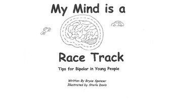 My Mind is a Race Track:  Bipolar for Kids