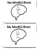 My Mindful Brain:  A Mindfulness Take Home Book