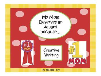 My Mom Deserves an Award!- Creative Writing