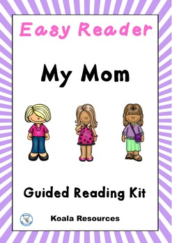 My Mom Easy Reader Mother's Day Guided Reading Kit