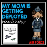 My Mom Is Getting Deployed (Air Force)- Social Story