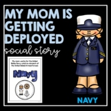 My Mom Is Getting Deployed (Navy)- Social Story