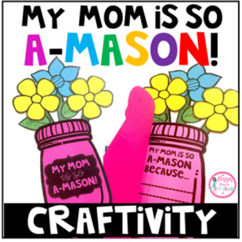My Mom Is So A-Mason (Mother's Day Craftivity)