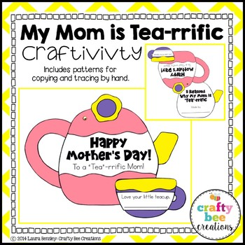 "Mother's Day ""My Mom is Tea-rrific"" Craftivity"