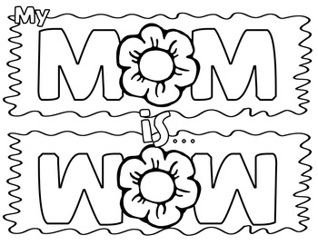 My Mom is Wow! Coloring and Writing Activity Sheets