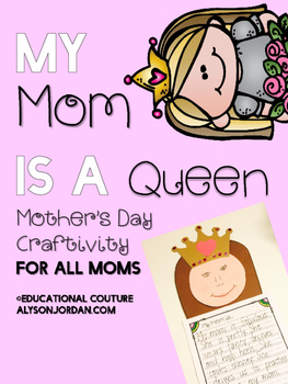 My Mom is a Queen (Mother's Day Craftivity)
