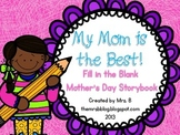 My Mom  is the Best! Fill in the Blank Mother's Day Storybook