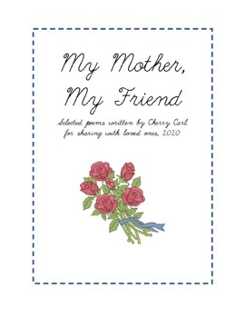 My Mother My Friend Selected Poems Written By Cherry Carl To Share